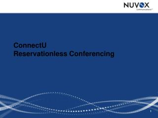 ConnectU Reservationless Conferencing