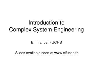 Introduction to  Complex System Engineering