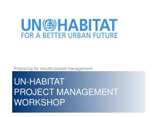 UN-Habitat Project Management Workshop