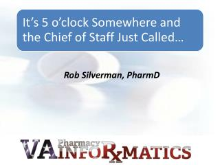 Rob Silverman,  PharmD