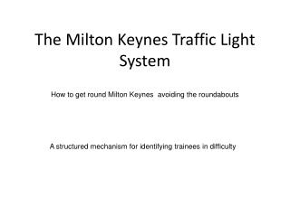 The Milton Keynes Traffic Light System