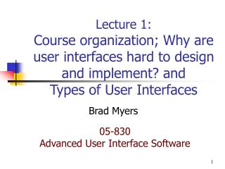 Brad Myers  05-830  Advanced User Interface Software