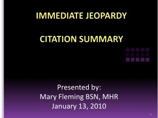 IMMEDIATE JEOPARDY  CITATION SUMMARY