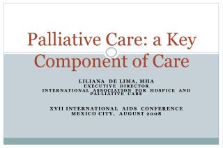 Palliative Care: a Key Component of Care