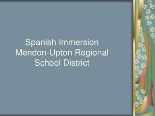 Spanish Immersion  Mendon-Upton Regional School District