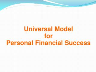 Universal Model for  Personal Financial Success