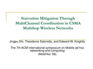 Starvation Mitigation Through MultiChannel Coordination in CSMA Multihop Wireless Networks
