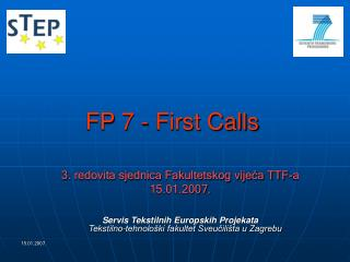 FP 7 - First Calls