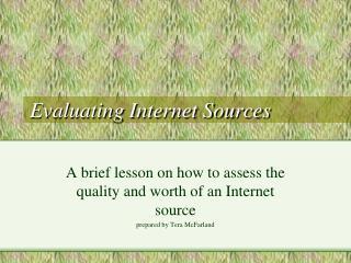 Evaluating Internet Sources