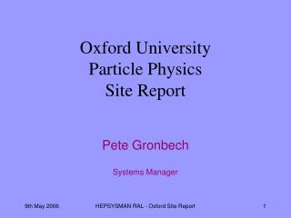 Oxford University  Particle Physics  Site Report