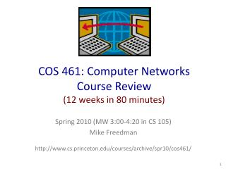 COS 461: Computer Networks Course Review (12 weeks in 80 minutes)