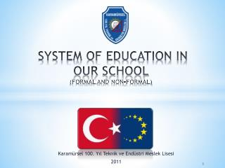 SYSTEM OF EDUCATION IN OUR SCHOOL  (FORMAL  AND NON-FORMAL )