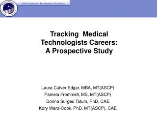 Tracking  Medical                     Technologists Careers:  A Prospective Study