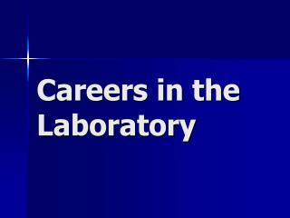 Careers in the Laboratory