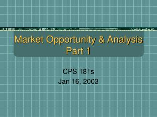 Market Opportunity & Analysis Part 1