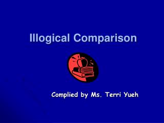 Illogical Comparison