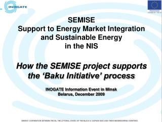 SEMISE Support to Energy Market Integration and Sustainable Energy in the NIS