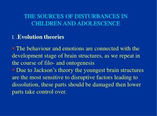 THE SOURCES OF DISTURBANCES IN CHILDREN AND ADOLESCENCE
