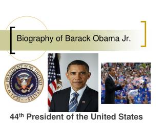 Biography of Barack Obama Jr.