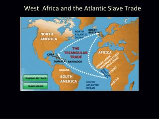 West  Africa and the Atlantic Slave Trade