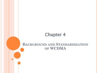 Chapter  4 Background and Standardization of WCDMA