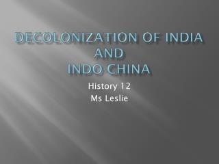 Decolonization of India and  Indo-China