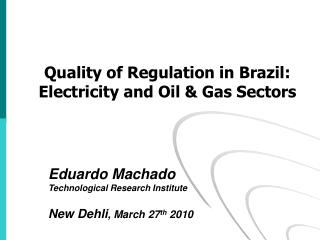 Quality of Regulation in Brazil: Electricity and Oil & Gas Sectors