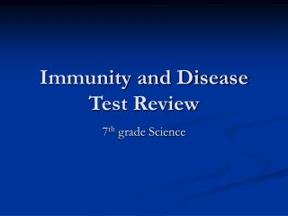 Immunity and Disease Test Review