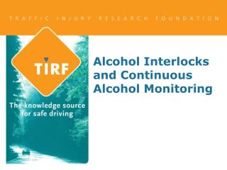Alcohol Interlocks and Continuous Alcohol Monitoring