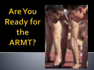 Are You Ready for the ARMT?