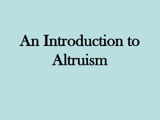 An Introduction to Altruism