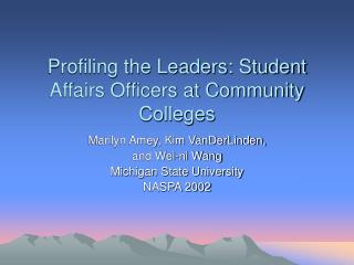Profiling the Leaders: Student Affairs Officers at Community Colleges