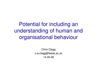 Potential for including an understanding of human and organisational behaviour