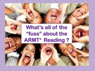 "What's all of the ""fuss"" about the ARMT +   Reading ?"