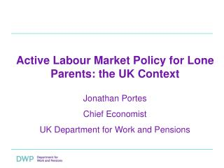 Active Labour Market Policy for Lone Parents: the UK Context
