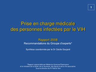 Prise en charge m dicale des personnes infect es par le VIH  Rapport 2008 Recommandations du Groupe d experts  Synth se
