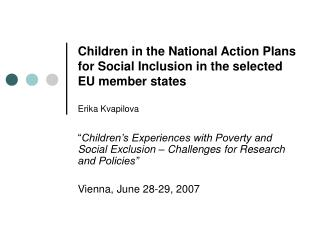 """ Children's Experiences with Poverty and Social Exclusion – Challenges for Research and Policies"""