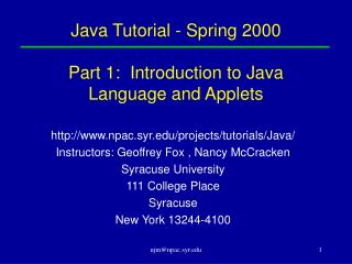 Java Tutorial - Spring 2000 Part 1:  Introduction to Java Language and Applets