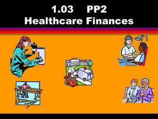 1.03    PP2   Healthcare Finances