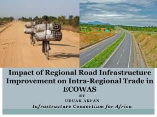 Impact of Regional Road Infrastructure Improvement on Intra-Regional Trade in ECOWAS
