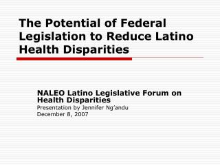 The Potential of Federal Legislation to Reduce Latino Health Disparities