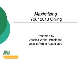 Maximizing  Your 2013 Giving