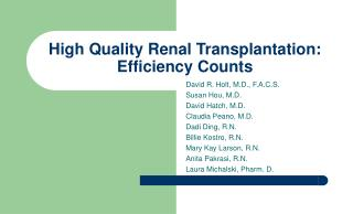 High Quality Renal Transplantation: Efficiency Counts