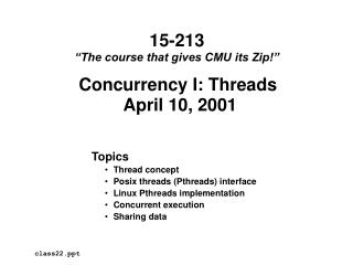 Concurrency I: Threads  April 10, 2001