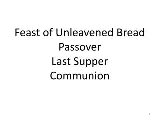 Feast of Unleavened Bread Passover Last Supper Communion