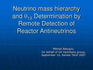 Neutrino mass hierarchy and   13  Determination by Remote Detection of Reactor Antineutrinos