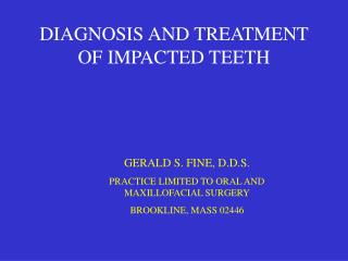 DIAGNOSIS AND TREATMENT OF IMPACTED TEETH
