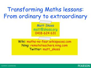 Transforming Maths lessons: From ordinary to extraordinary