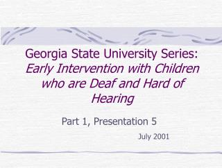 Georgia State University Series: Early Intervention with Children who are Deaf and Hard of Hearing