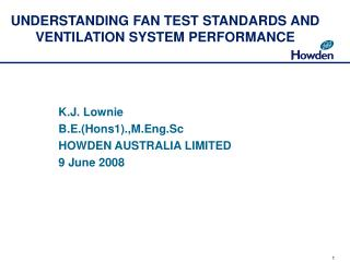 UNDERSTANDING FAN TEST STANDARDS AND VENTILATION SYSTEM PERFORMANCE